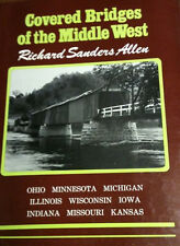 Covered Bridges of the Middle West by Richard Sanders Allen (1970, Hardcover)