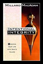 Intentional Integrity: Aligning Your Life With God's Values MacAdam 1996 PB
