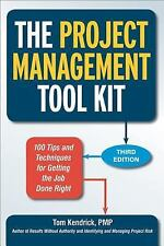The Project Management Tool Kit: 100 Tips and Techniques for Getting the Job Don