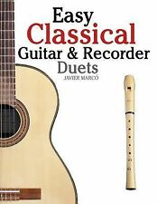 Easy Classical Guitar and Recorder Duets : Featuring Music of Bach, Mozart,...