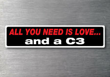 All you need is a C3 sticker 7 yr water & fade proof vinyl corvette