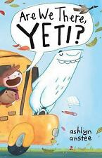 Are We There, Yeti? by Ashlyn Anstee (2015, Hardcover)