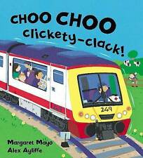 CHOO CHOO CLICKETY-CLACK by MARGARET MAYO & ALEX AYLIFFE ~ Awesome engines