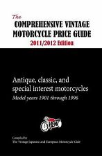 The Comprehensive Vintage Motorcycle Price Guide 2011/2012 : Antique,...