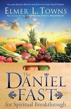 The Daniel Fast for Spiritual Breakthrough by Elmer L. Towns (2010, Paperback)