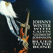 """Blues to the Bone by Johnny Winter/Calvin """"Loudmouth"""" Johnson (1995 CD) OOP"""