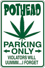 "FUNNY ADULT ""POTHEAD PARKING ONLY"" SIGN 9""X12"" POT MARIJUANA WEED"