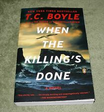WHEN THE KILLING'S DONE by T. C. Boyle ~ 2012 Large Trade PB ~ 1st Ed ~ SIGNED
