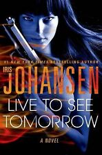 Live to See Tomorrow by Iris Johansen (2014, Hardcover)