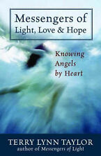 Messengers of Light, Love and Hope: Knowing Angels by Heart by Terry Lynn Taylo…