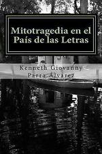 Mitotragedia en el País de Las Letras : La Despedida Del Lenguaje by Kenneth...