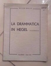 AUTOGRAFATO GUIDO BALLO LA DRAMMATICA IN HEGEL 1937 ESTETICA DEL TEATRO