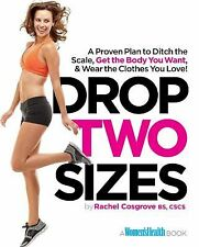 Drop Two Sizes: A Proven Plan to Ditch the Scale, Get the Body You Want & Wear t