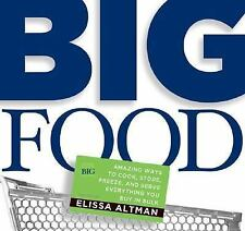 Big Food: Amazing ways to cook, store, freeze, and serve everything you buy...