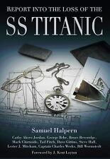 Report into the Loss of the SS Titanic by Bruce Beveridge, George Behe,...