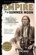 Empire of the Summer Moon Quanah Parker and the Rise by S. C. Gwynne (Paperback)