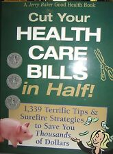 Cut Your Health Care Bills in Half! 1,339 Terrific Tips New Jerry Baker Book