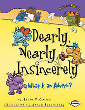 Dearly, Nearly, Insincerely: What is an Adverb?: What