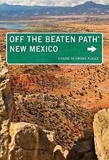 New Mexico off the Beaten Path® : A Guide to Unique Places by Nicky Leach...