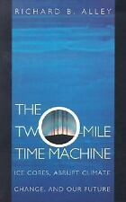 The Two-Mile Time Machine: Ice Cores, Abrupt Climate Change, and Our Future All