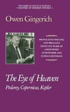The Eye of Heaven: Ptolemy, Copernicus, Kepler (Masters of Modern Phys-ExLibrary