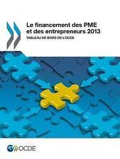 Le Financement des Pme et des Entrepreneurs 2013 : Tableau de Bord de L'Ocde...