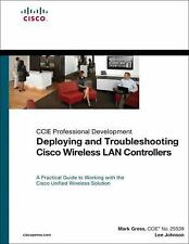 Deploying and Troubleshooting Cisco Wireless LAN Controllers, Johnson, Lee, Gres