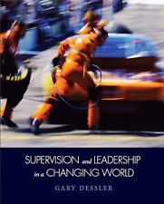 Supervision and Leadership in a Changing World by Gary Dessler (2011, Paperback)