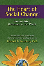 The Heart of Social Change: How to Make a Difference in Your World by...