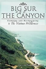 Big Sur and the Canyon : Camping and Backp by Harriso Livingstone (2005,...