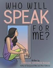 Who Will Speak for Me? by Lorraine Sherman Mason (2015, Paperback)