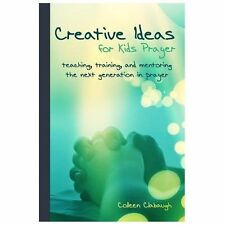 Creative Ideas for Kids Prayer : Using Everyday Items and Events to Teach...