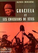 GRACIELA et les chasseurs de têtes / Alfred BOELDEKE // Amérique du Sud // 1 Ed