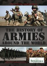 The History of Armies Around the World (World's Armed Forces), Saxena, Shalini,