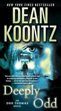 Deeply Odd: An Odd Thomas Novel - Acceptable - Koontz, Dean - Paperback