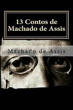 13 Contos de Machado de Assis : Coletânea de Contos by Machado Assis (2015,...