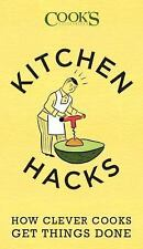 Cook's Illustrated Kitchen Hacks : How Clever Cooks Get Things Done (2015,...