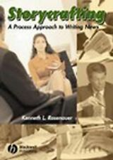 Storycrafting: A Process Approach to Writing News, Rosenauer, Kenneth L., Very G