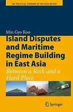 Island Disputes and Maritime Regime Building in East Asia : Between a Rock...