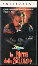 Donald Sutherland - LA NOTTE DELLO SCIAMANO - Regia di R. L. Thomas - VHS