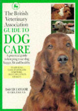 The British Veterinary Association Guide to Dog Care (DK petcare), David Taylor