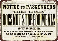 1870 This Train Does Not Stop for Meals Vintage Look Reproduction Metal Sign