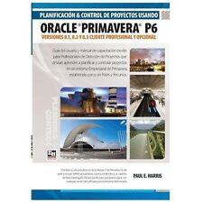 Planificación y Control de Proyectos Usando Oracle Primavera P6 Versiones 8....