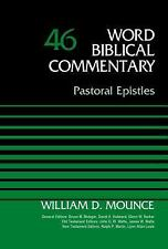 Word Biblical Commentary: Pastoral Epistles, Volume 46 by William D. Mounce...