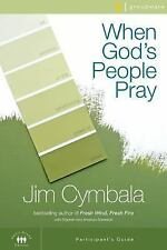 When God's People Pray Participant's Guide: Six Sessions on the Transforming Pow
