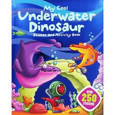 MY COOL UNDERWATER DINOSAUR CHILDREN'S 250 STICKERS ACTIVITY BOOK - BRAND NEW