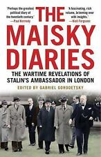 The Maisky Diaries: The Wartime Revelations of Stalin's Ambassador in London, Ma