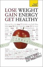 Lose Weight, Gain Energy, Get Healthy: Teach Yourself, Kirkham, Sara, Very Good