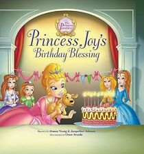The Princess Parables Ser.: Princess Joy's Birthday Blessing by Jacqueline...
