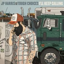 I'll Keep Calling - Harris,Jp & The Tough Choices (2013, Vinyl NEUF)